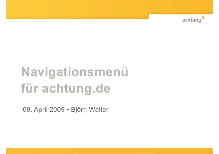 Navigationsmenü für achtung.de 09. April 2009 • Björn Walter