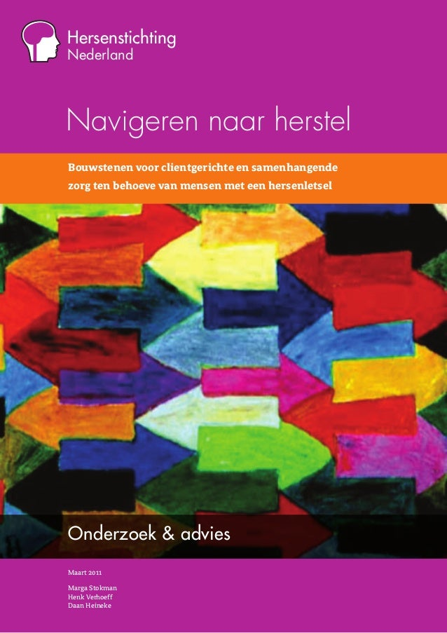 Hersenstichting Nederland Bouwstenen voor clientgerichte en samenhangende zorg ten behoeve van mensen met een hersenletsel...