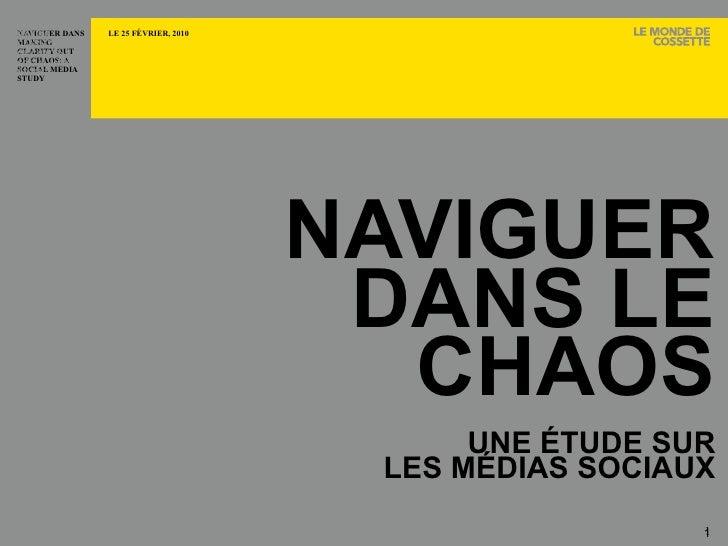 NAVIGUER DANS LE CHAOS UNE ÉTUDE SUR LES MÉDIAS SOCIAUX CANADA MAKING CLARITY OUT OF CHAOS: A SOCIAL MEDIA STUDY