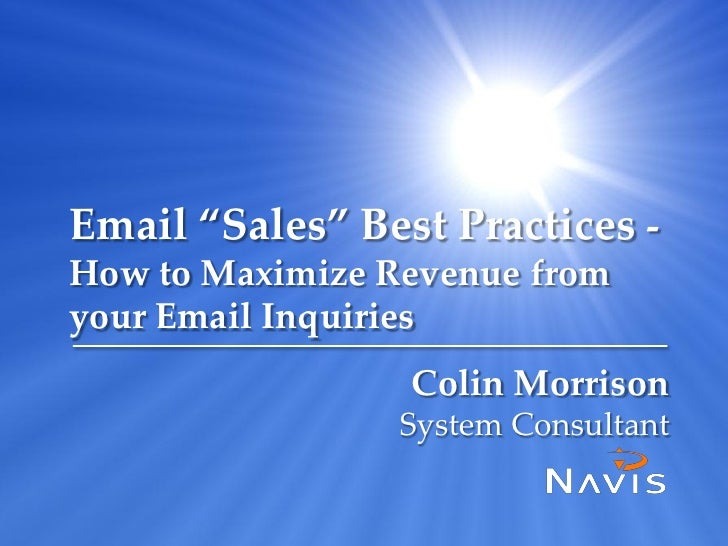 "Email ""Sales"" Best Practices -How to Maximize Revenue fromyour Email Inquiries                 Colin Morrison             ..."