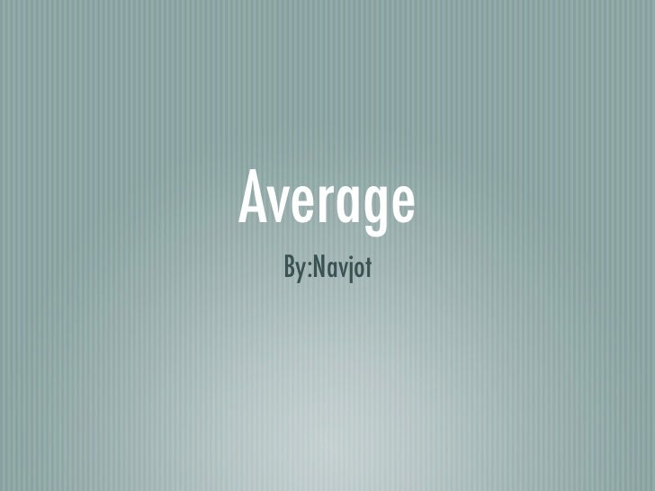 Average By:Navjot