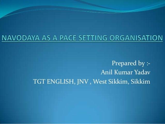 Prepared by :-Anil Kumar YadavTGT ENGLISH, JNV , West Sikkim, Sikkim