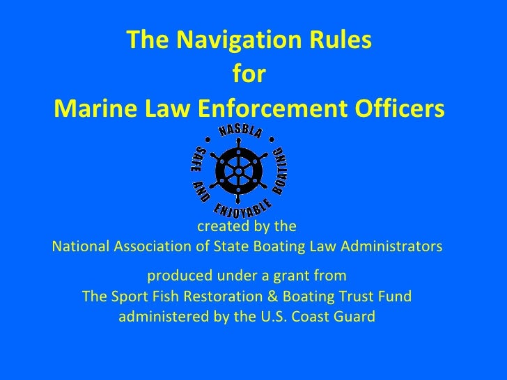 created by the National Association of State Boating Law Administrators produced under a grant from The Sport Fish Restora...
