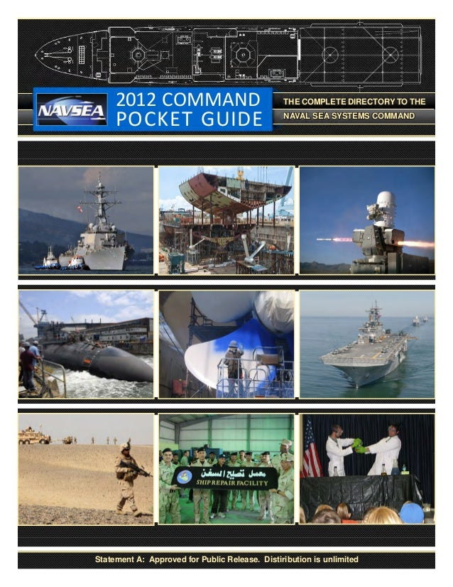 2012 COMMAND  POCKET GUIDE  THE COMPLETE DIRECTORY TO THE NAVAL SEA SYSTEMS COMMAND  Statement A: Approved for Public Rele...