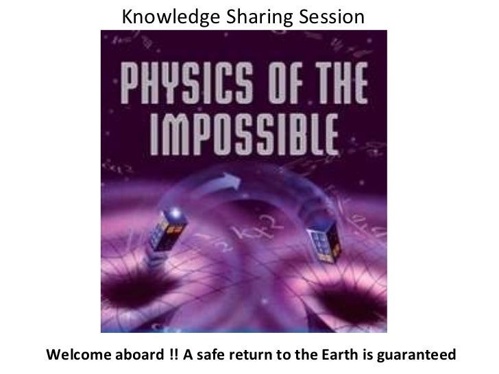 Knowledge Sharing Session Welcome aboard !! A safe return to the Earth is guaranteed
