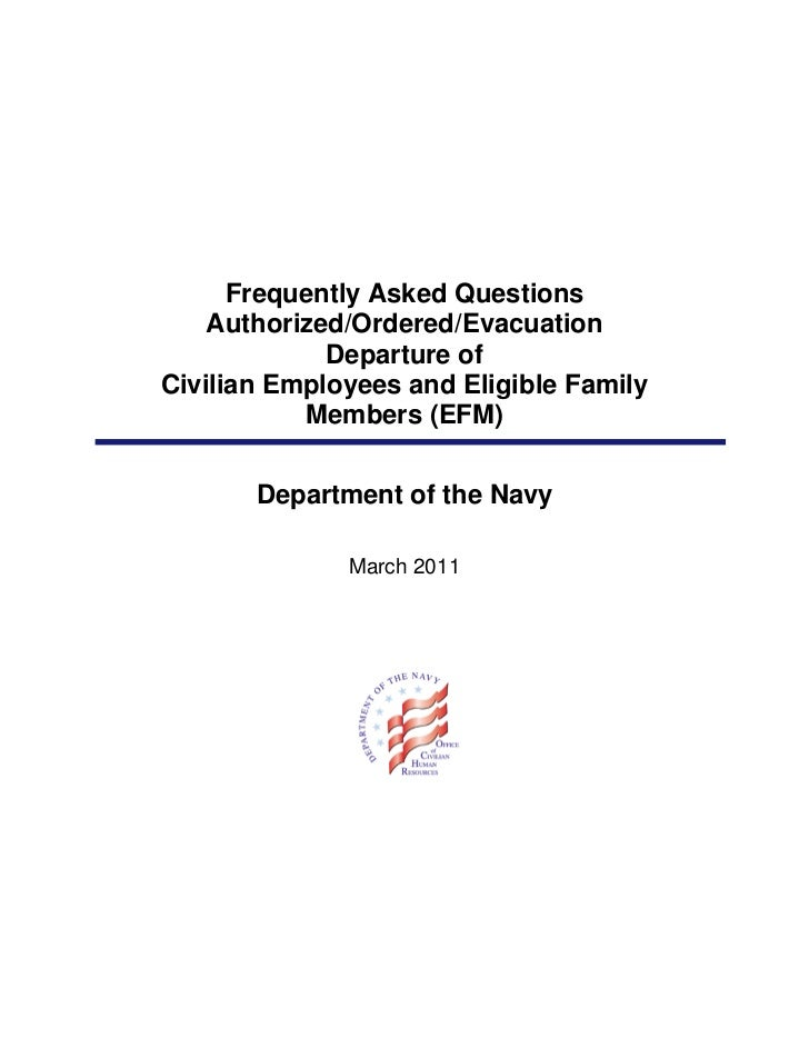 Frequently Asked Questions    Authorized/Ordered/Evacuation             Departure ofCivilian Employees and Eligible Family...