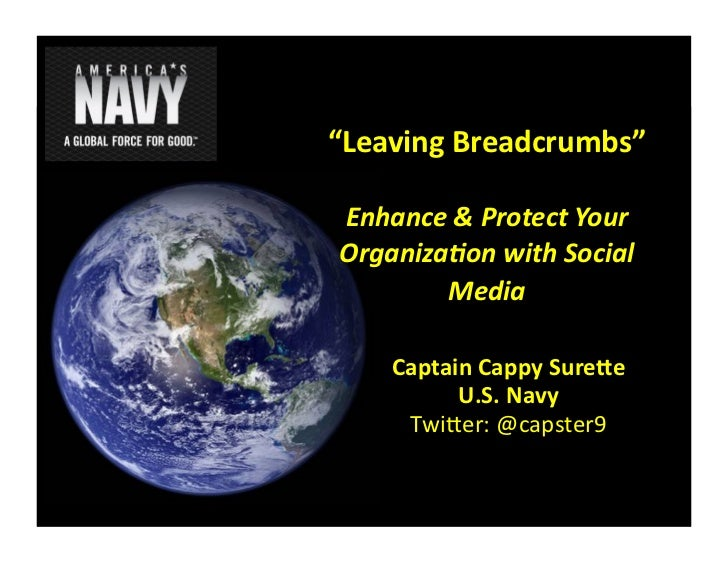 """Leaving	  Breadcrumbs""	   Enhance	  &	  Protect	  Your	   Organiza3on	  with	  Social	           Media	  	         Captai..."