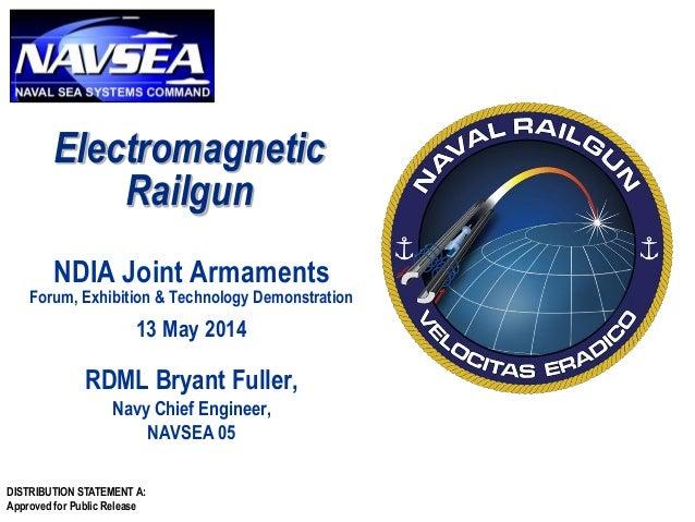 DISTRIBUTION STATEMENT A: Approved for Public Release Electromagnetic Railgun NDIA Joint Armaments Forum, Exhibition & Tec...