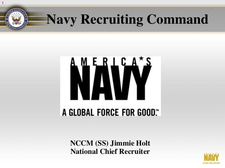 1    Navy Recruiting Command       NCCM (SS) Jimmie Holt       National Chief Recruiter