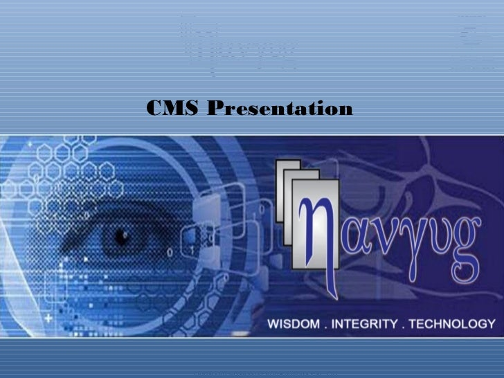 CMS Presentation   Copyright © Navyug Infosolutions Pvt. Ltd.