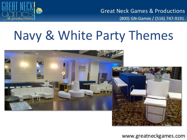 Great Neck Games & Productions                   (800) GN-Games / (516) 747-9191Navy & White Party Themes                 ...
