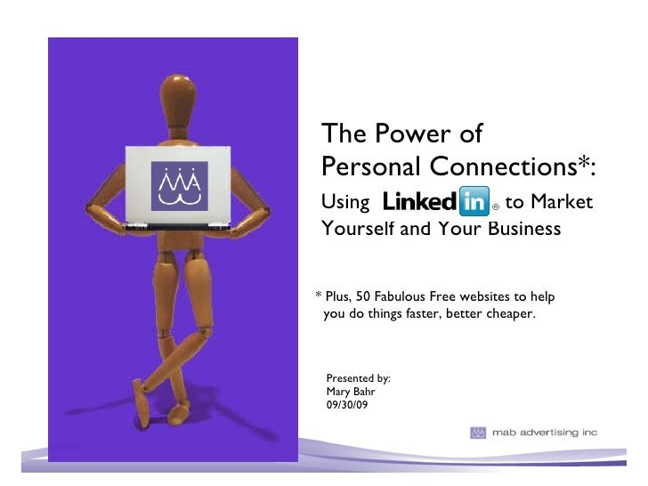 The Power of  Personal Connections*: Using   to Market  Yourself and Your Business <ul><li>Presented by: </li></ul><ul><li...