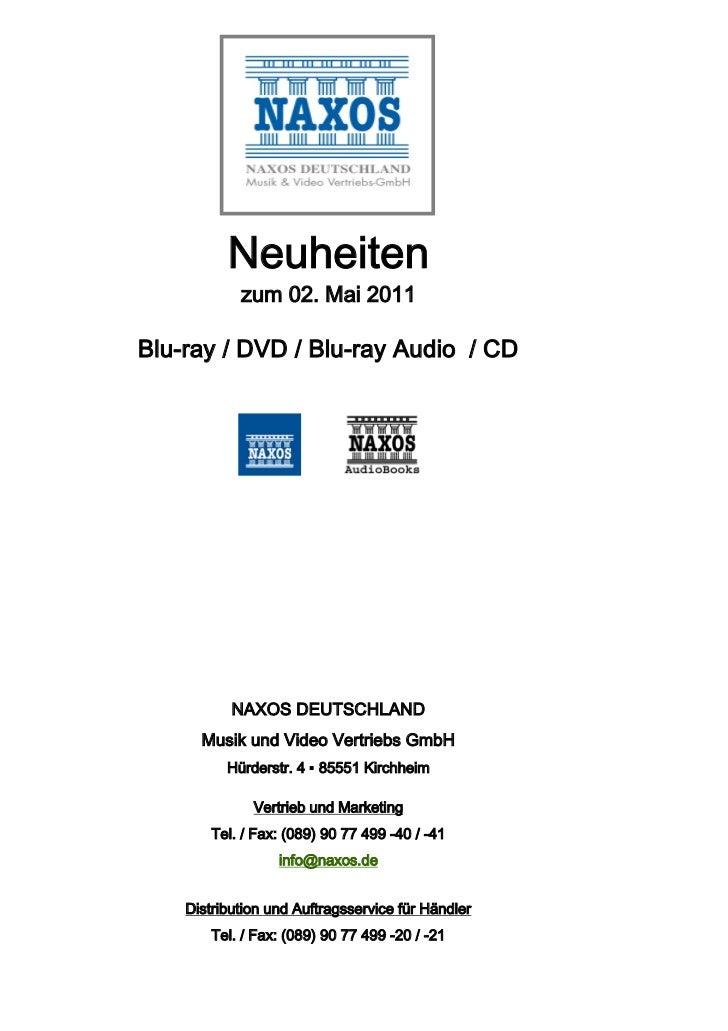 Neuheiten            zum 02. Mai 2011Blu-ray / DVD / Blu-ray Audio / CD           NAXOS DEUTSCHLAND      Musik und Video V...