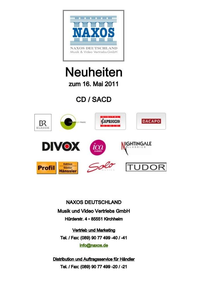 Neuheiten        zum 16. Mai 2011            CD / SACD       NAXOS DEUTSCHLAND  Musik und Video Vertriebs GmbH      Hürder...