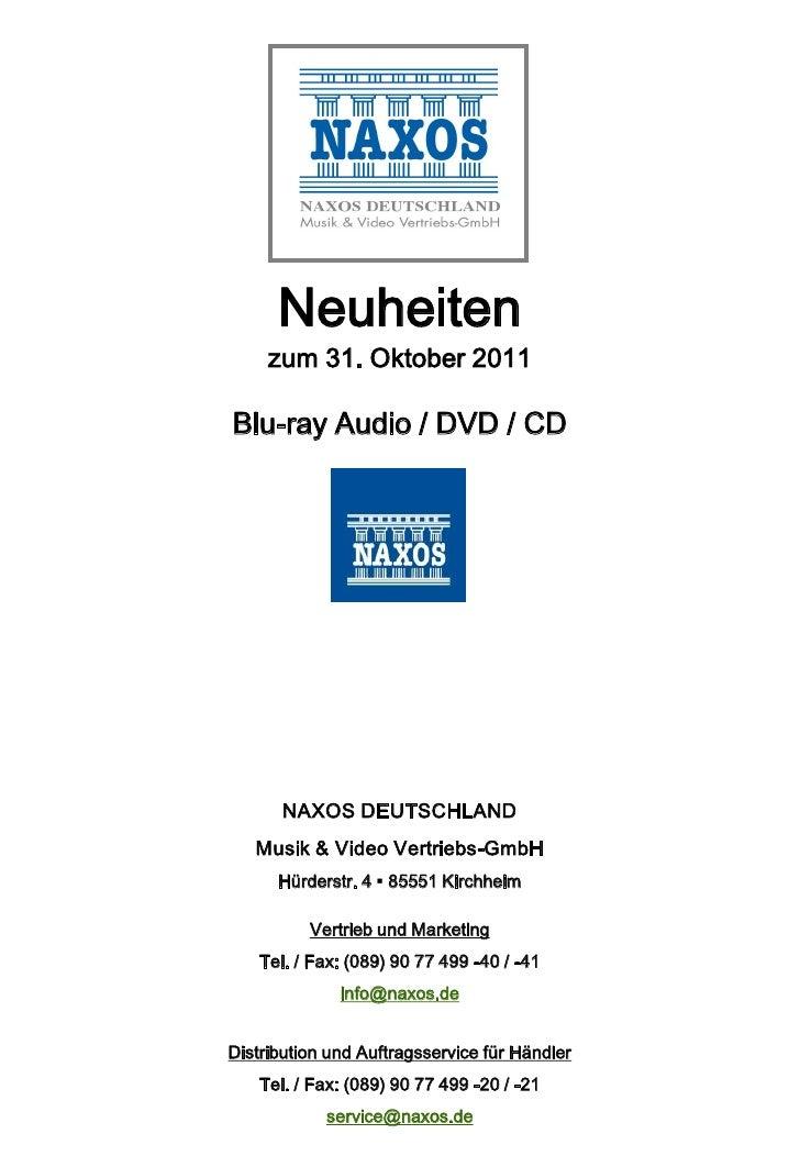 Neuheiten     zum 31. Oktober 2011Blu-ray Audio / DVD / CD       NAXOS DEUTSCHLAND   Musik & Video Vertriebs-GmbH      Hür...