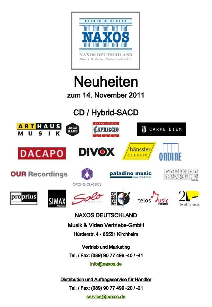 Neuheiten   zum 14. November 2011      CD / Hybrid-SACD       NAXOS DEUTSCHLAND   Musik & Video Vertriebs-GmbH      Hürder...