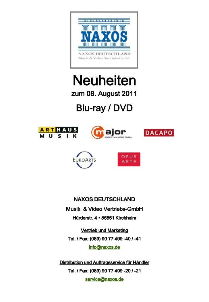 Neuheiten     zum 08. August 2011        Blu-ray / DVD       NAXOS DEUTSCHLAND   Musik & Video Vertriebs-GmbH      Hürders...
