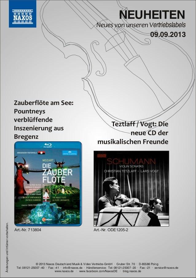 NEUHEITEN ertriebslabels © 2013 Naxos Deutschland Musik & Video Vertriebs-GmbH · Gruber Str. 70 · D-85586 Poing Tel: 08121...
