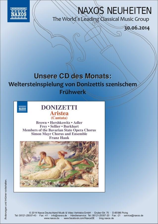 NAXOS NEUHEITEN © 2014 Naxos Deutschland Musik & Video VertriebsGmbH · Gruber Str. 70 · D85586 Poing Tel: 081212500740...