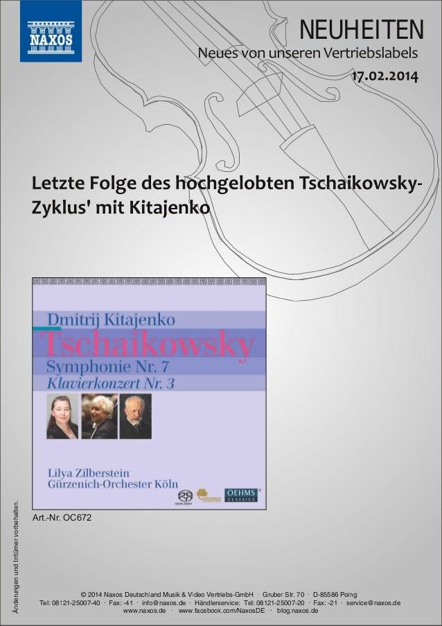Änderungen und Irrtümer vorbehalten.  NEUHEITEN  Art.Nr. OC672  © 201 4 Naxos Deutschland Musik & Video Vertriebs-GmbH · ...