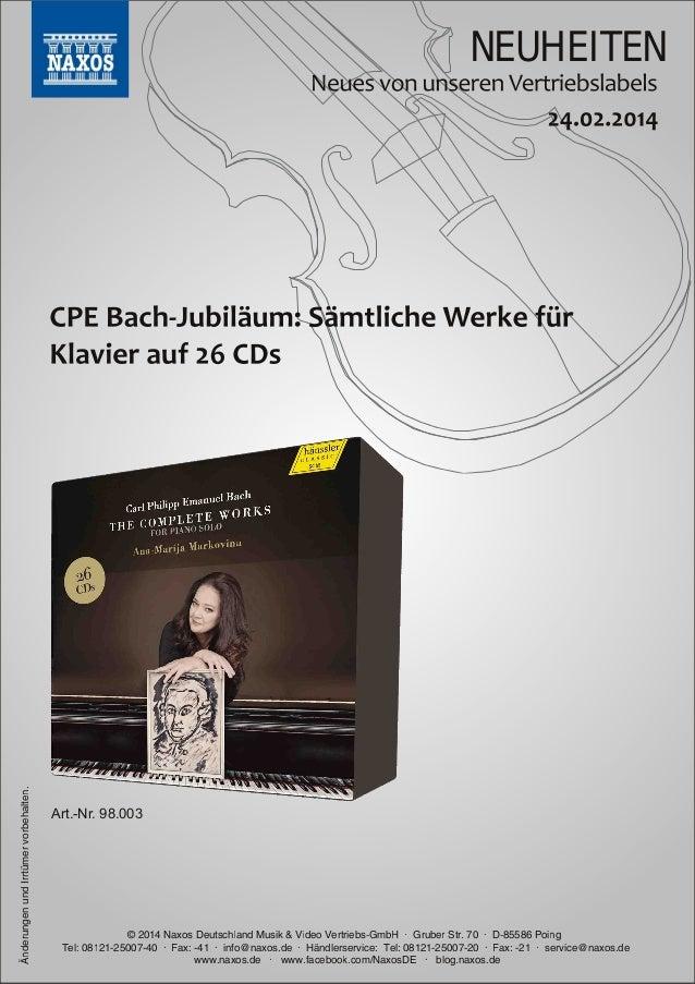 Änderungen und Irrtümer vorbehalten.  NEUHEITEN  Art.Nr. 98.003  © 201 4 Naxos Deutschland Musik & Video Vertriebs-GmbH ·...