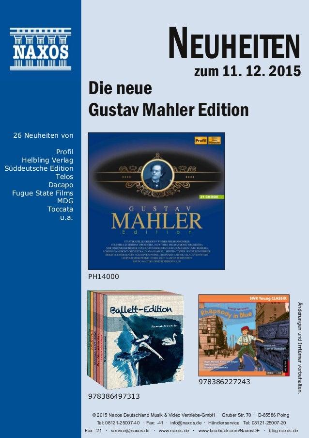 ÄnderungenundIrrtümervorbehalten. © 2015 Naxos Deutschland Musik & Video Vertriebs-GmbH Gruber Str. 70 D-85586 Poing Tel: ...