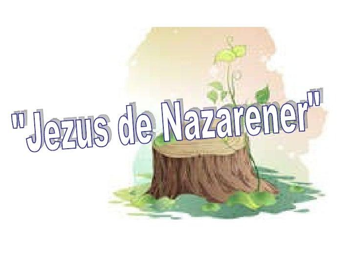 """""""Jezus de Nazarener"""""""
