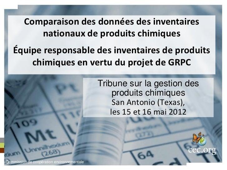 Comparaison des données des inventaires            nationaux de produits chimiques   Équipe responsable des inventaires de...