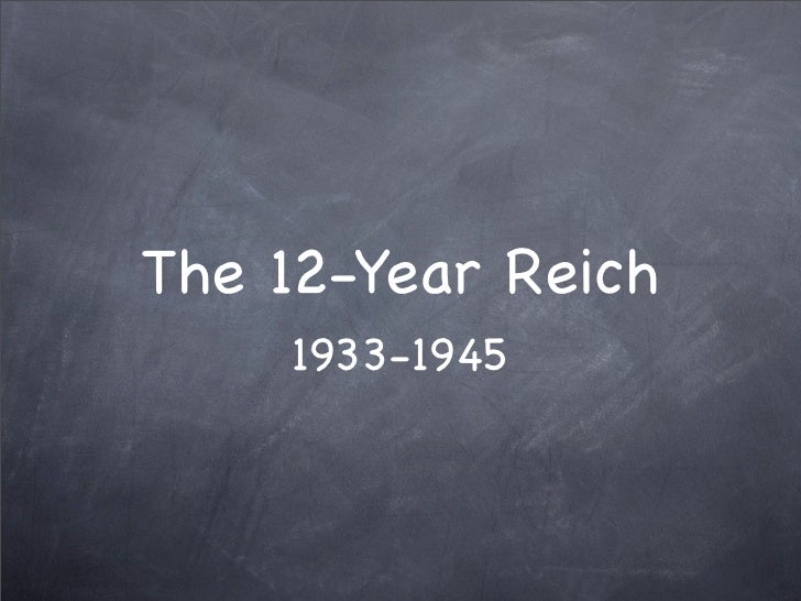 The 12-Year Reich     1933-1945