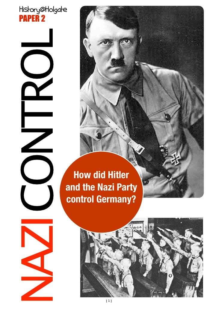 Januaryate   History@Holg  PAPER 2   NAZI CONTROL                   How did Hitler                and the Nazi Party      ...