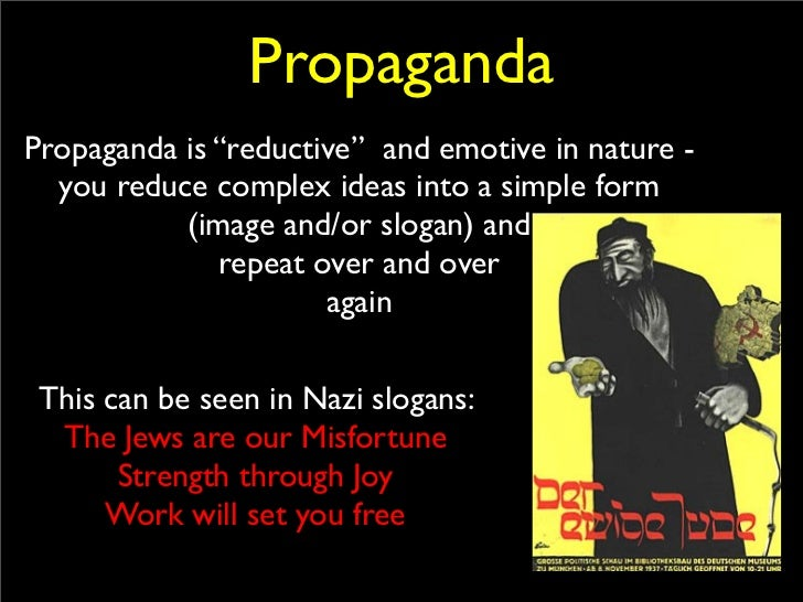 propaganda in nazi germany At the forefront of nazi hatred was anti-jewish propaganda the nazis used pre-existing stereotypes to portray on the contrary, as a meritorious deed performed in the service of the human race (p 59) nazi propaganda was a tool, an german propaganda archive / der ewige.