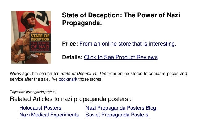 State of Deception: The Power of NaziPropaganda.Price: From an online store that is interesting.Details: Click to See Prod...