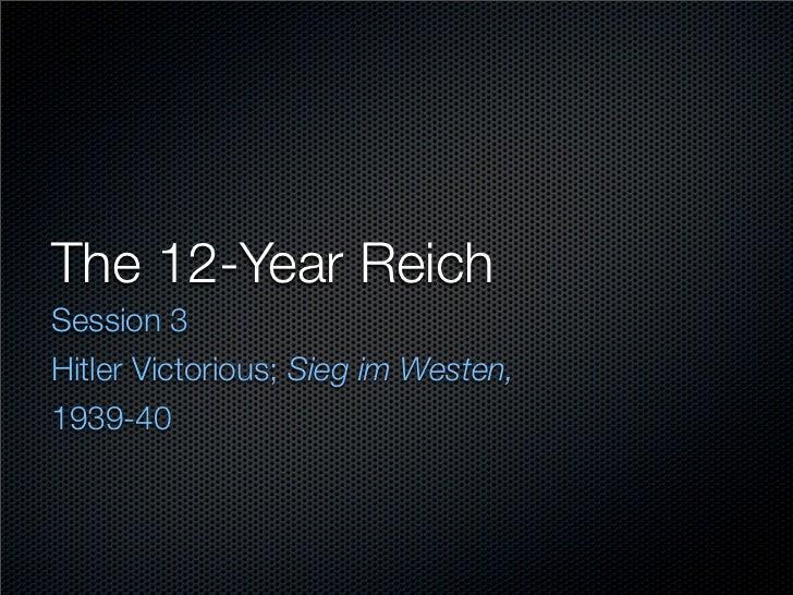 Sieg im Westen, 1939-1940; part 3 of 12-Year Reich