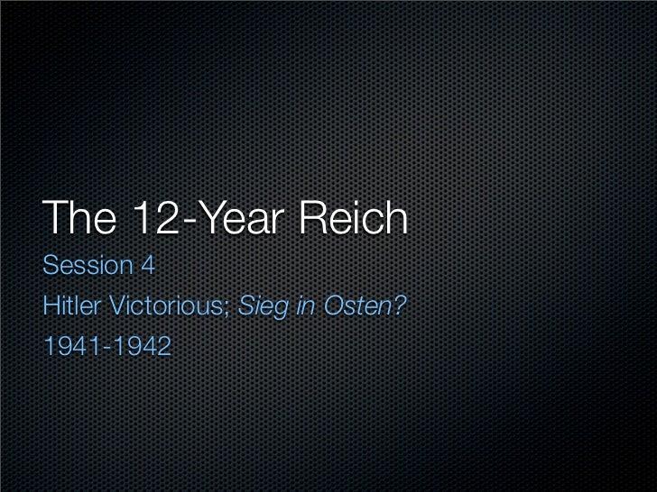 """""""Sieg im Osten?"""" Part 4 of The 12-Year Reich"""