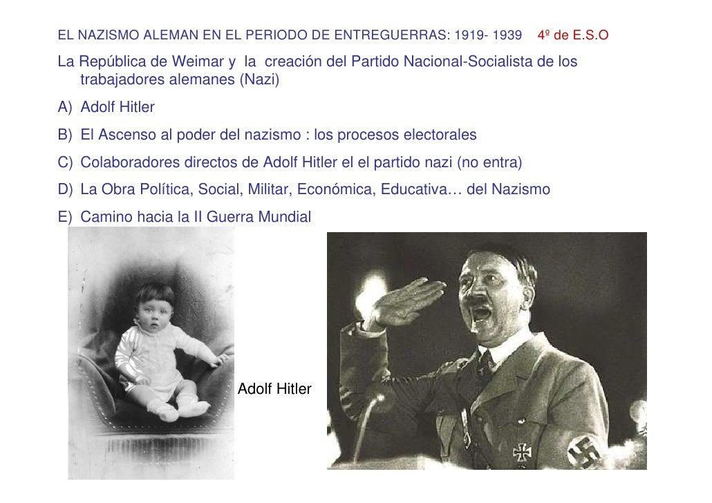 EL NAZISMO ALEMAN EN EL PERIODO DE ENTREGUERRAS: 1919- 1939               4º de E.S.O  La República de Weimar y la creació...