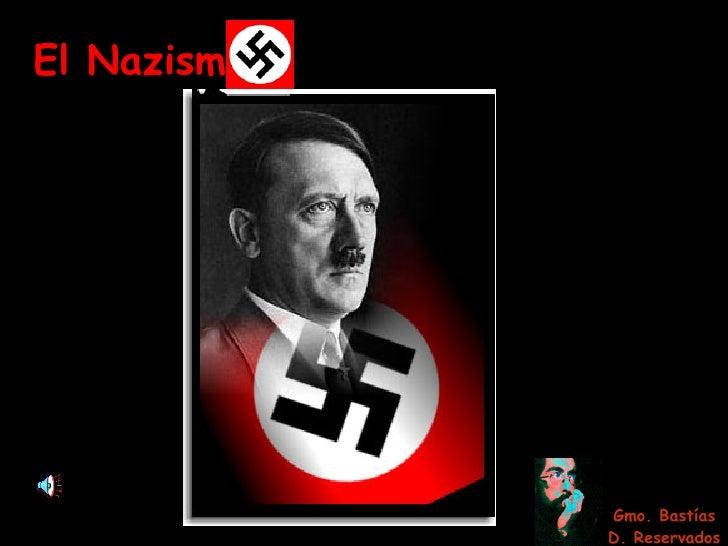El Nazism Gmo. Bastías D. Reservados