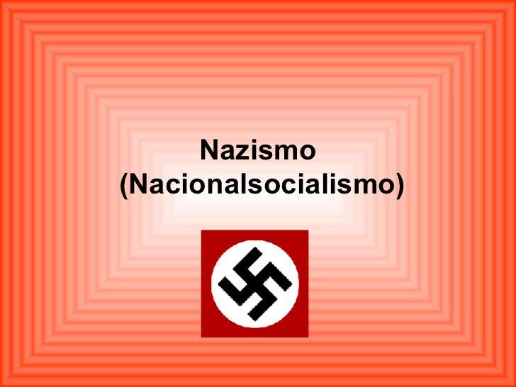 Nazismo  (Nacionalsocialismo)