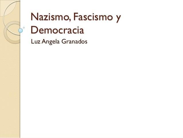 Nazismo, fascismo y democracia