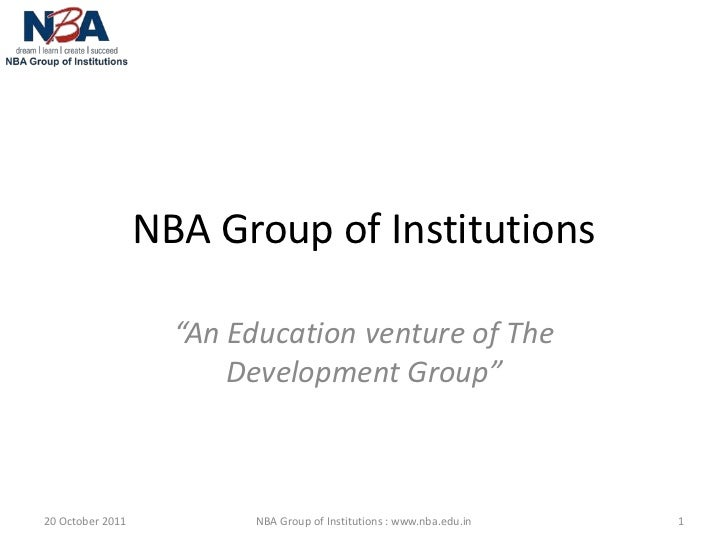 """NBA Group of Institutions                    """"An Education venture of The                        Development Group""""20 Octo..."""