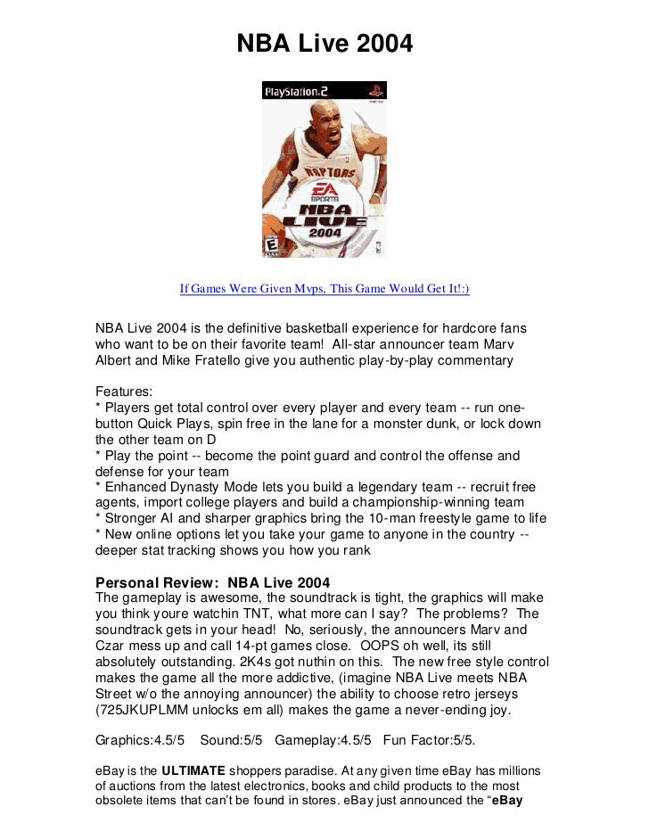 NBA Live 2004                   If Games Were Given Mvps, This Game Would Get It!:)   NBA Live 2004 is the definitive bask...