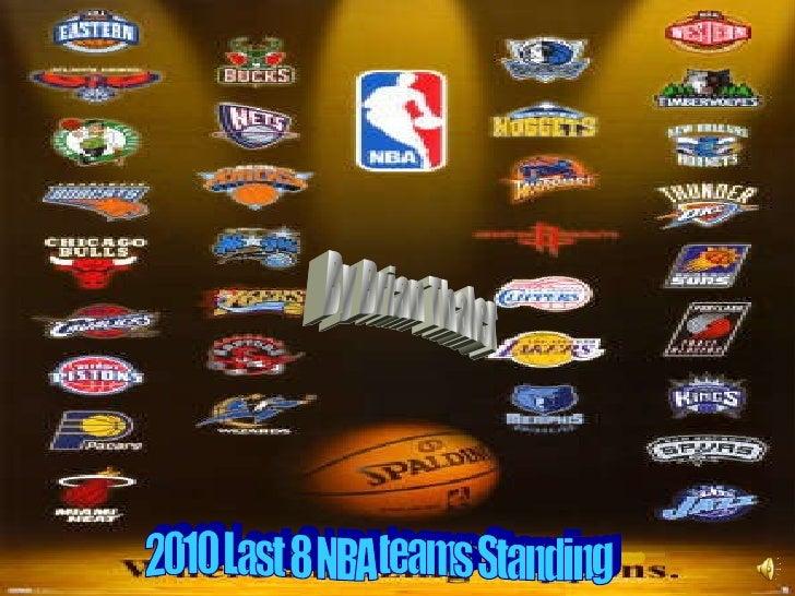 By Brian Thaler 2010 Last 8 NBA teams Standing