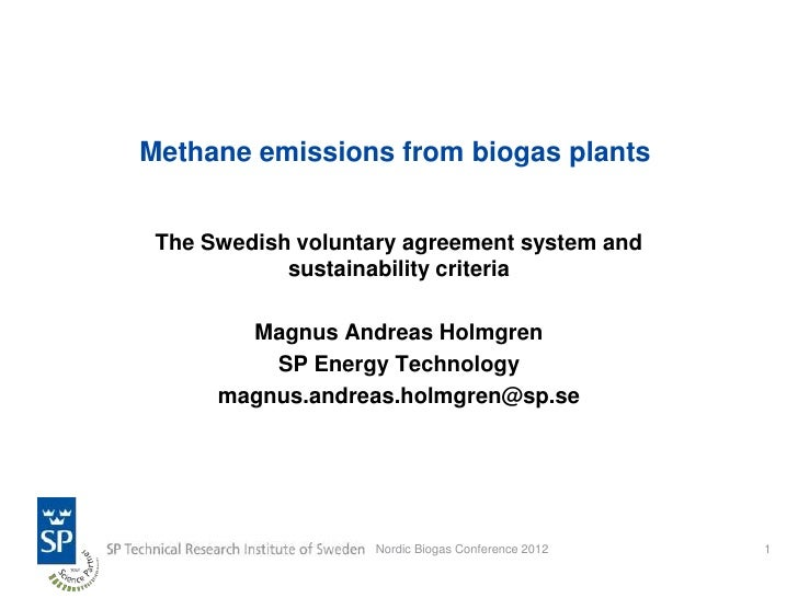 Methane emissions from biogas plants The Swedish voluntary agreement system and            sustainability criteria        ...