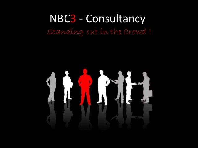 NBC3 - Consultancy Standing out in the Crowd !
