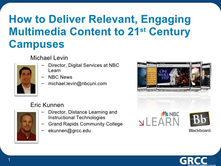 How to Deliver Relevant, Engaging Multimedia Content to 21 st  Century Campuses <ul><li>Michael Levin </li></ul><ul><ul><l...