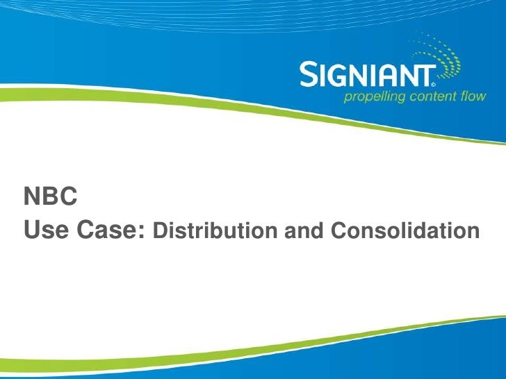 NBC Use Case: Distribution and Consolidation