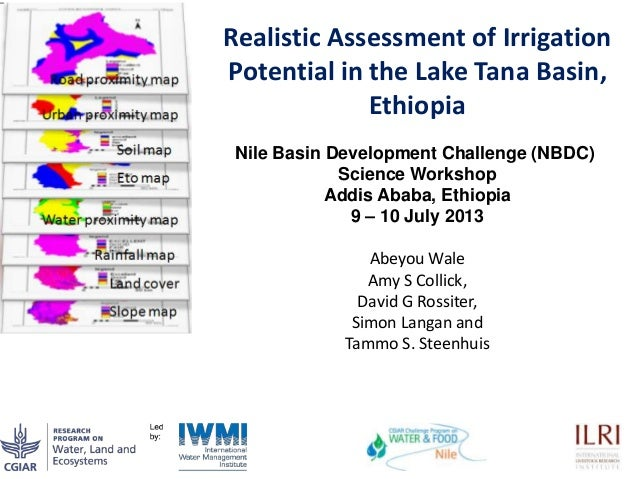 1 Realistic Assessment of Irrigation Potential in the Lake Tana Basin, Ethiopia Abeyou Wale Amy S Collick, David G Rossite...