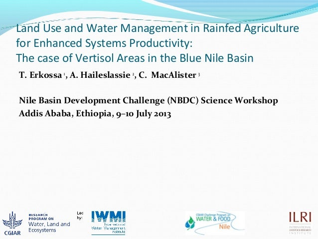 Land Use and Water Management in Rainfed Agriculture for Enhanced Systems Productivity: The case of Vertisol Areas in the ...
