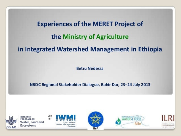 Experiences of MERET Project of Ministry of Agriculture in integrated watershed management in Ethiopia