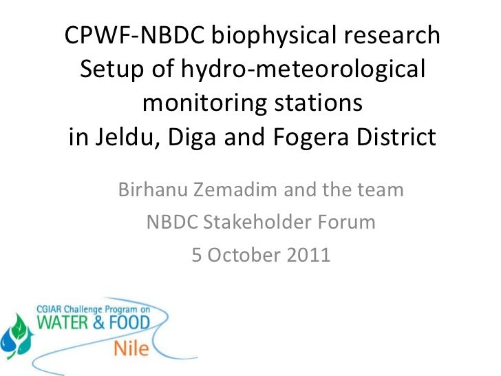 CPWF-NBDC biophysical research: Setup of hydro-meteorological monitoring stations in Jeldu, Diga and Fogera Districts