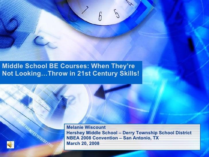 Melanie Wiscount Hershey Middle School – Derry Township School District NBEA 2008 Convention – San Antonio, TX  March 20, ...